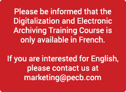 Please be informed that the Digitalization and Electronic Archiving Training Course is only available in French