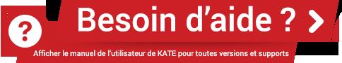 HELP Center - Afficher le manuel de l'utilisateur de KATE pour toutes versions et supports